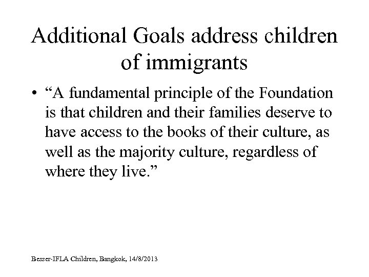 """Additional Goals address children of immigrants • """"A fundamental principle of the Foundation is"""