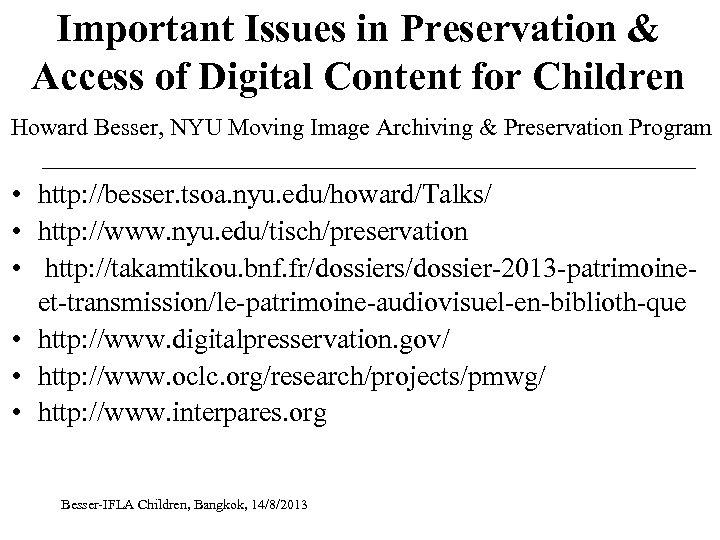 Important Issues in Preservation & Access of Digital Content for Children Howard Besser, NYU