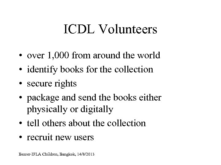 ICDL Volunteers • • over 1, 000 from around the world identify books for