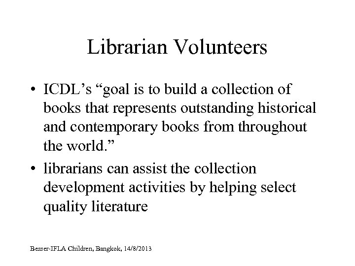 """Librarian Volunteers • ICDL's """"goal is to build a collection of books that represents"""