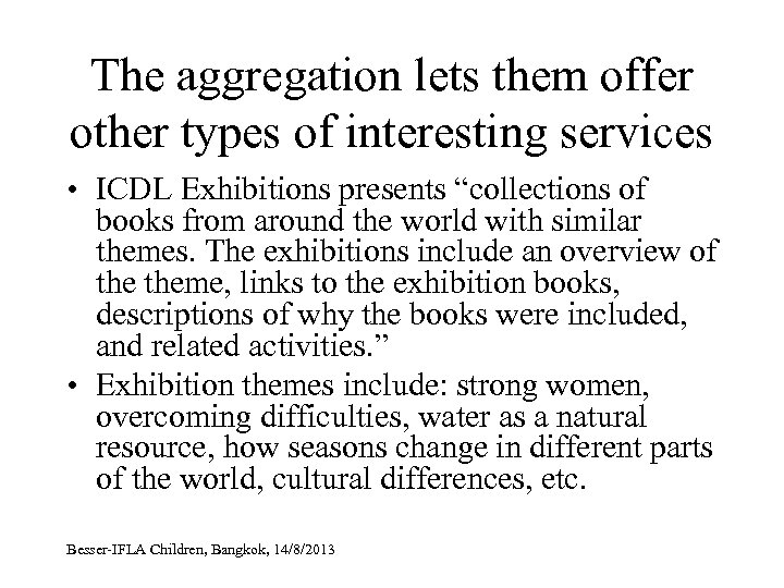 The aggregation lets them offer other types of interesting services • ICDL Exhibitions presents