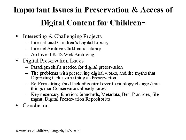 Important Issues in Preservation & Access of Digital Content for Children • Interesting &