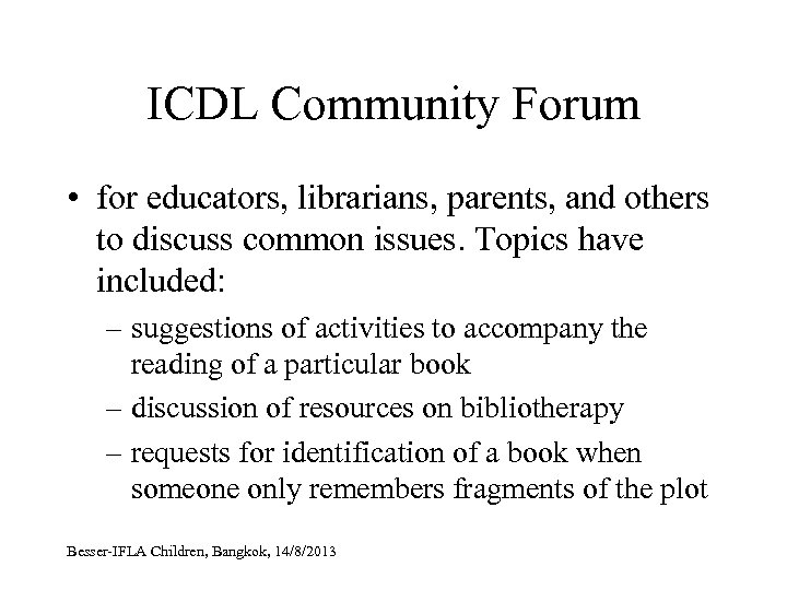 ICDL Community Forum • for educators, librarians, parents, and others to discuss common issues.