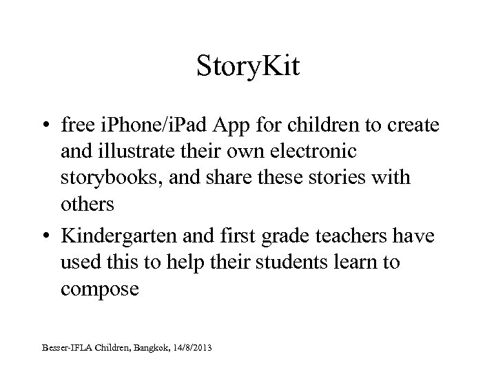 Story. Kit • free i. Phone/i. Pad App for children to create and illustrate