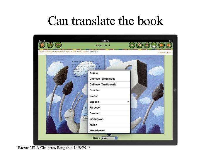 Can translate the book Besser-IFLA Children, Bangkok, 14/8/2013