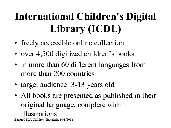 International Children's Digital Library (ICDL) • freely accessible online collection • over 4, 500