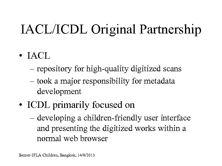 IACL/ICDL Original Partnership • IACL – repository for high-quality digitized scans – took a