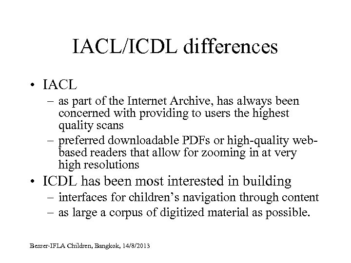 IACL/ICDL differences • IACL – as part of the Internet Archive, has always been
