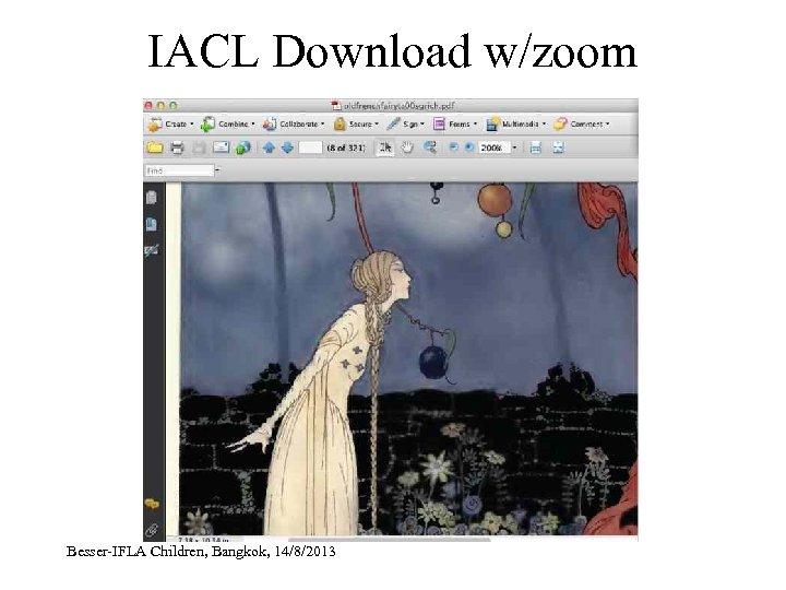 IACL Download w/zoom Besser-IFLA Children, Bangkok, 14/8/2013