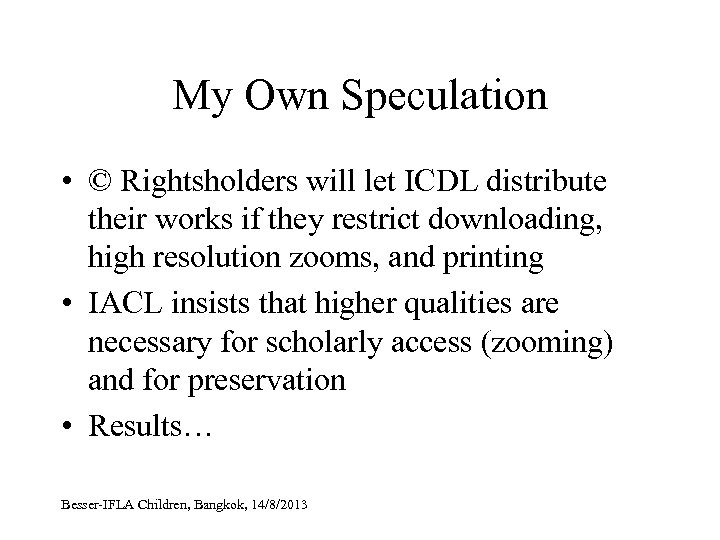 My Own Speculation • © Rightsholders will let ICDL distribute their works if they