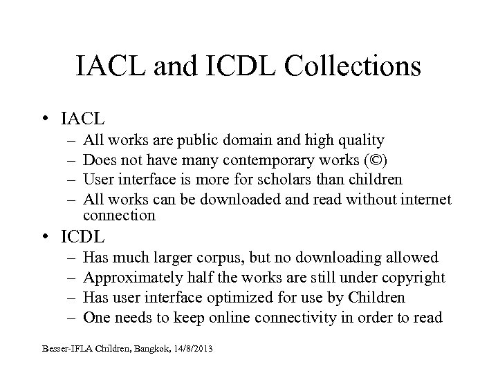 IACL and ICDL Collections • IACL – – All works are public domain and