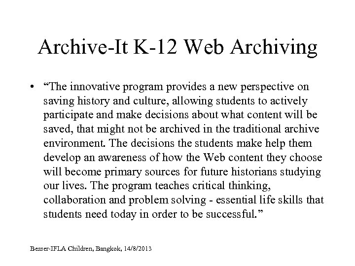 """Archive-It K-12 Web Archiving • """"The innovative program provides a new perspective on saving"""