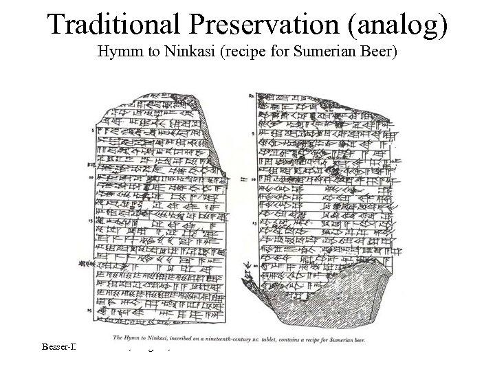 Traditional Preservation (analog) Hymm to Ninkasi (recipe for Sumerian Beer) Besser-IFLA Children, Bangkok, 14/8/2013