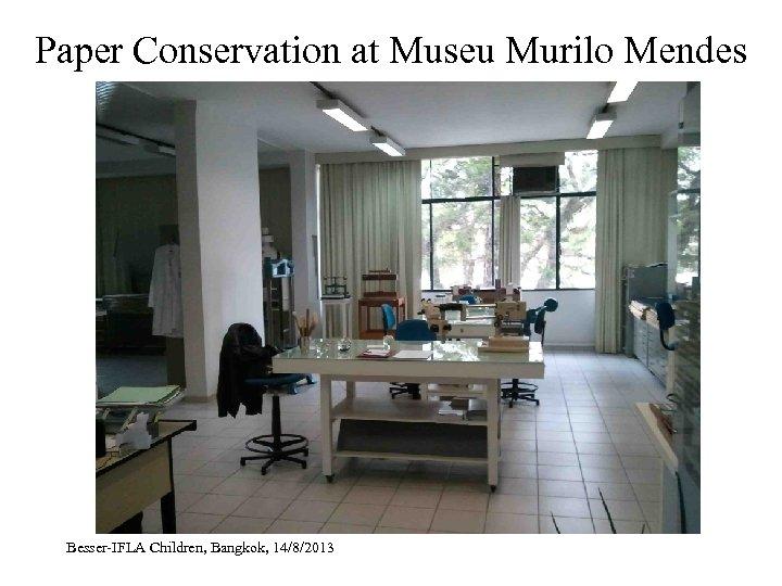 Paper Conservation at Museu Murilo Mendes Besser-IFLA Children, Bangkok, 14/8/2013
