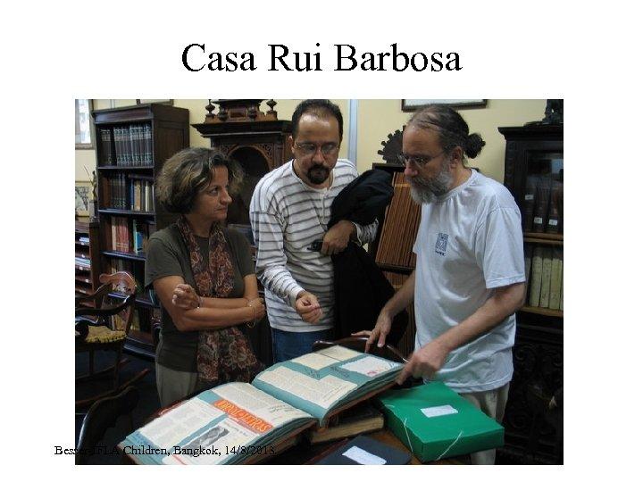 Casa Rui Barbosa Besser-IFLA Children, Bangkok, 14/8/2013