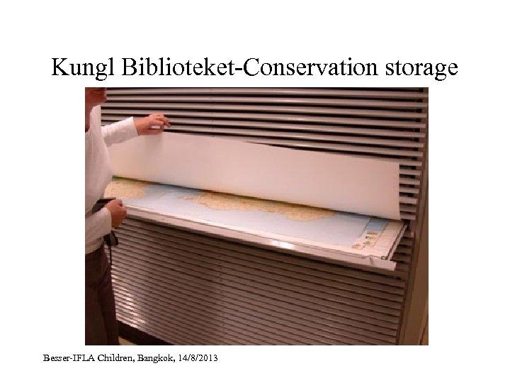 Kungl Biblioteket-Conservation storage Besser-IFLA Children, Bangkok, 14/8/2013