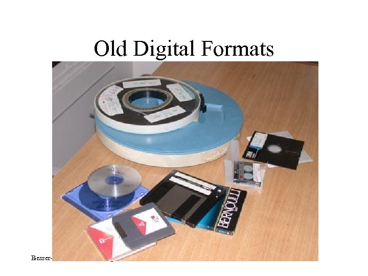Old Digital Formats Besser-IFLA Children, Bangkok, 14/8/2013