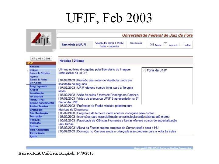 UFJF, Feb 2003 Besser-IFLA Children, Bangkok, 14/8/2013