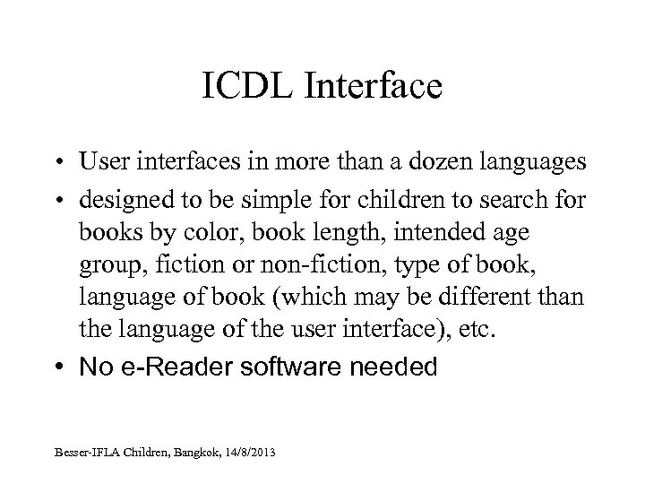 ICDL Interface • User interfaces in more than a dozen languages • designed to