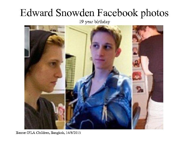 Edward Snowden Facebook photos 19 year birthday Besser-IFLA Children, Bangkok, 14/8/2013