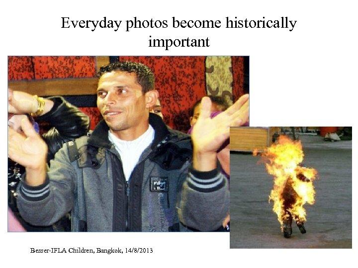 Everyday photos become historically important Besser-IFLA Children, Bangkok, 14/8/2013