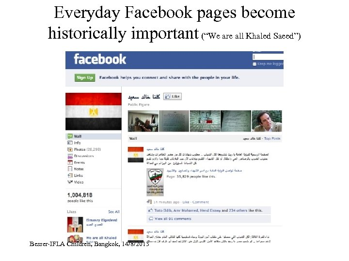 """Everyday Facebook pages become historically important (""""We are all Khaled Saeed"""") Besser-IFLA Children, Bangkok,"""