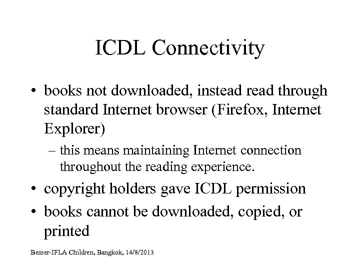 ICDL Connectivity • books not downloaded, instead read through standard Internet browser (Firefox, Internet