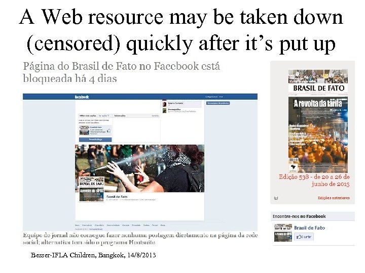 A Web resource may be taken down (censored) quickly after it's put up Besser-IFLA