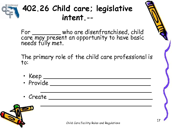 402. 26 Child care; legislative intent. -For ____ who are disenfranchised, child care may