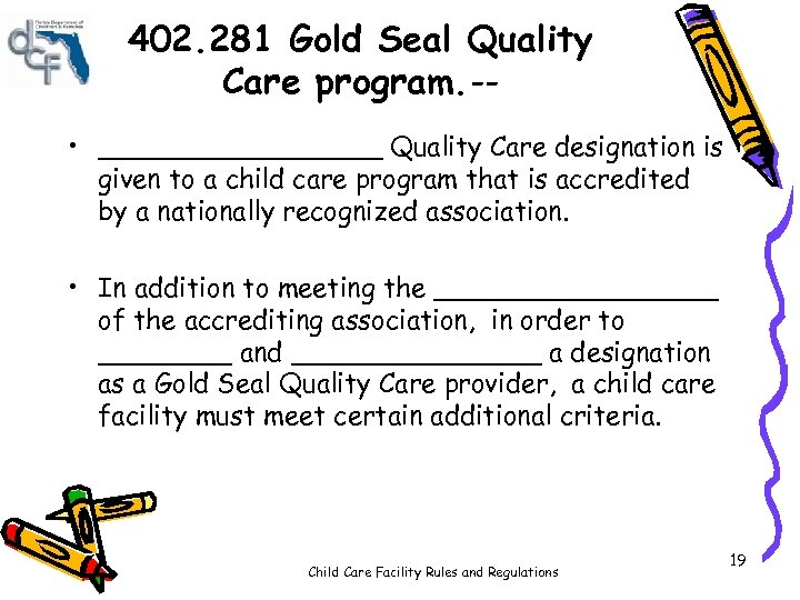 402. 281 Gold Seal Quality Care program. - • _________ Quality Care designation is