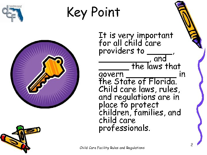 Key Point It is very important for all child care providers to _____, and