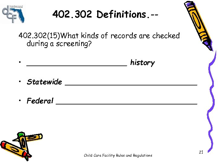 402. 302 Definitions. -402. 302(15)What kinds of records are checked during a screening? •