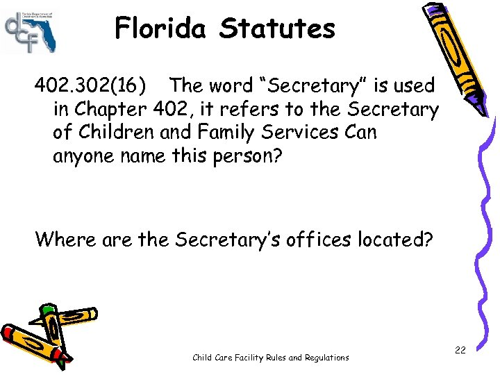 "Florida Statutes 402. 302(16) The word ""Secretary"" is used in Chapter 402, it refers"