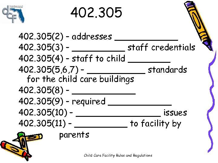 402. 305(2) – addresses ______ 402. 305(3) – _____ staff credentials 402. 305(4) –