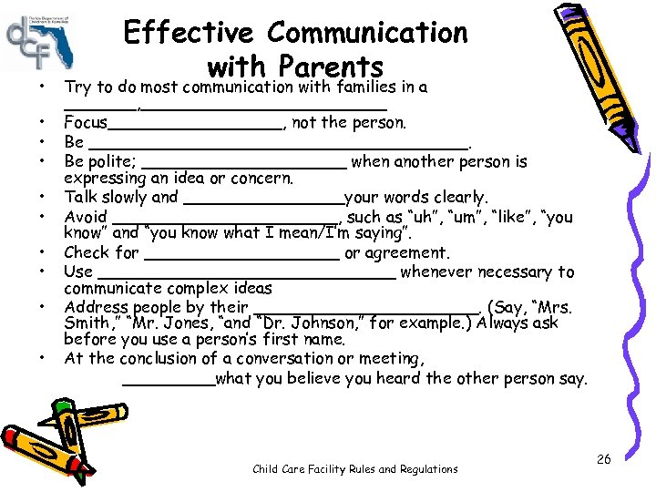 • • • Effective Communication with Parents Try to do most communication with