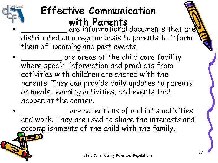 Effective Communication with Parents • _____ are informational documents that are distributed on a