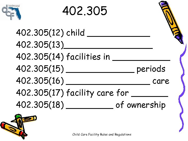402. 305(12) child ______ 402. 305(13)_________ 402. 305(14) facilities in ______ 402. 305(15) _______