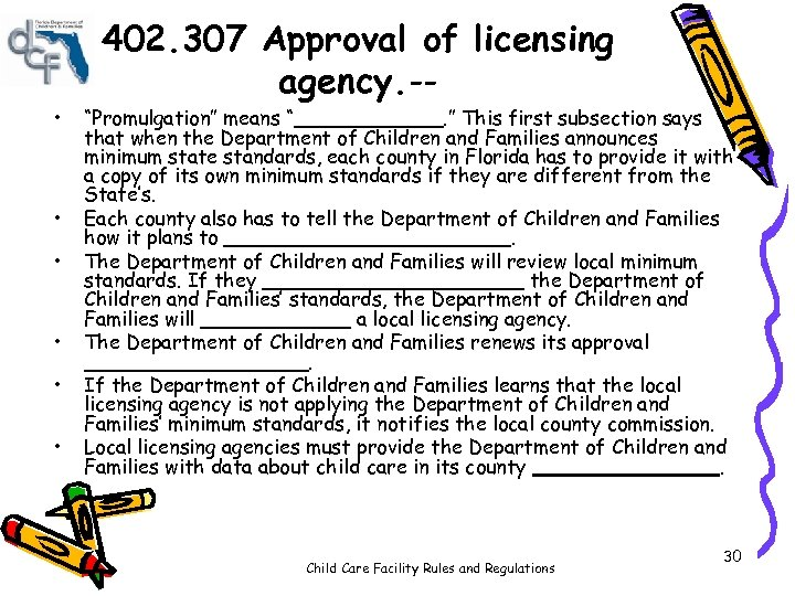 "• • • 402. 307 Approval of licensing agency. -- ""Promulgation"" means ""______."