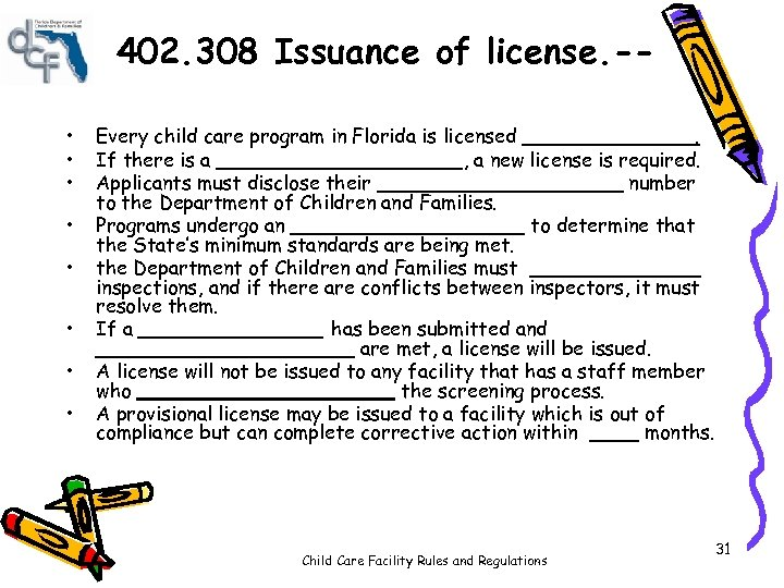 402. 308 Issuance of license. - • • Every child care program in Florida