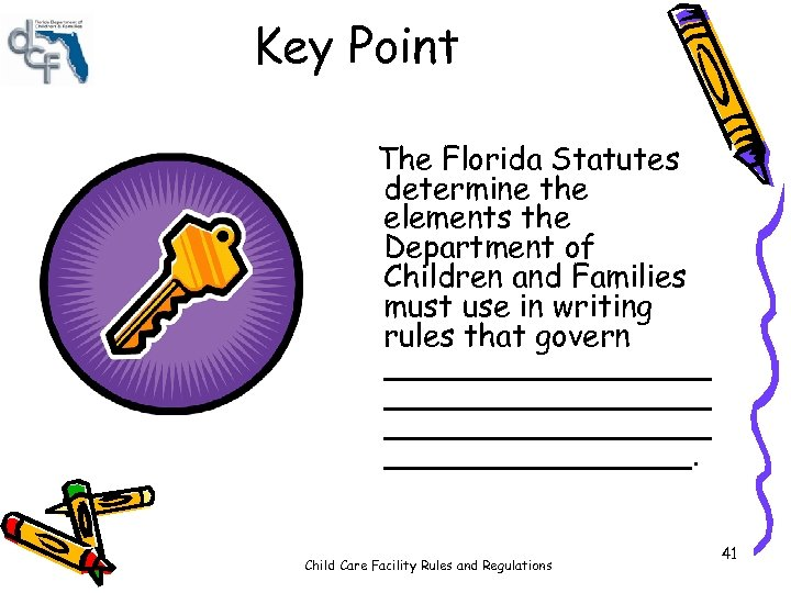 Key Point The Florida Statutes determine the elements the Department of Children and Families