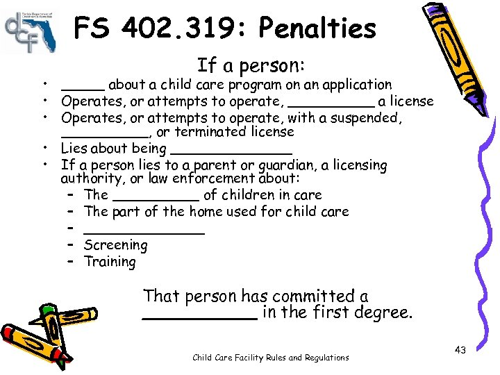 FS 402. 319: Penalties If a person: • _____ about a child care program