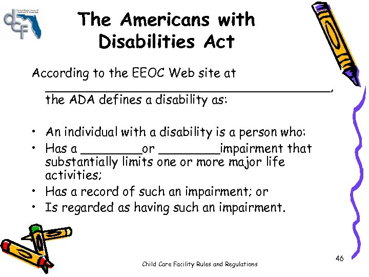 The Americans with Disabilities Act According to the EEOC Web site at ___________________, the