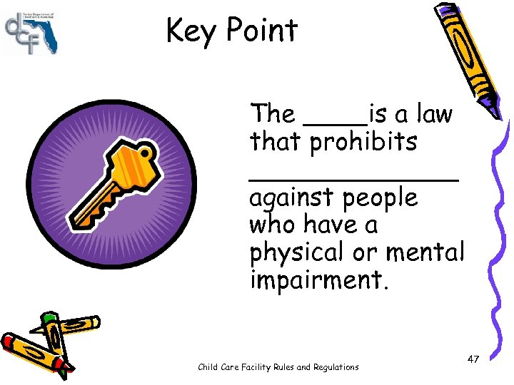 Key Point The ____is a law that prohibits _______ against people who have a