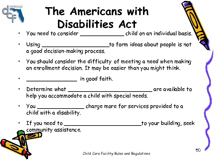 The Americans with Disabilities Act • You need to consider _______ child on an