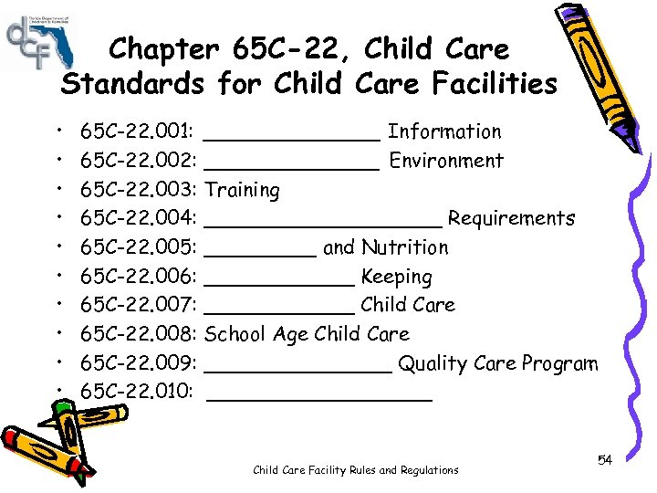 Chapter 65 C-22, Child Care Standards for Child Care Facilities • • • 65
