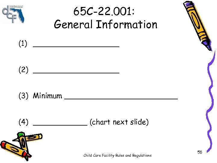 65 C-22. 001: General Information (1) __________ (2) __________ (3) Minimum _____________ (4) ______