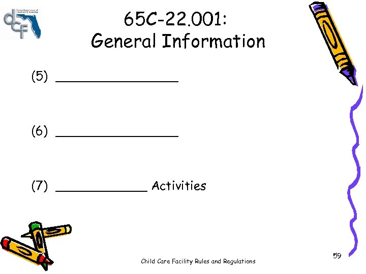 65 C-22. 001: General Information (5) ________ (6) ________ (7) ______ Activities Child Care