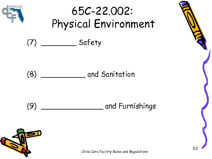 65 C-22. 002: Physical Environment (7) ____ Safety (8) _____ and Sanitation (9) _______