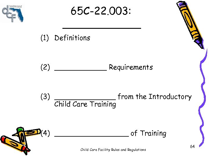 65 C-22. 003: ______ (1) Definitions (2) ______ Requirements (3) _______ from the Introductory