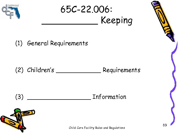 65 C-22. 006: _____ Keeping (1) General Requirements (2) Children's ______ Requirements (3) _________